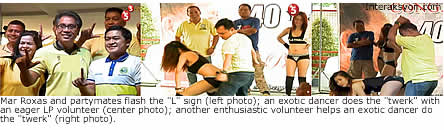 "Mar Roxas and partymates flash the ""L"" sign (left photo); an exotic dancer does the ""twerk"" with an eager LP volunteer (center photo); another enthusiastic volunteer helps an exotic dancer do the ""twerk"" on him (right photo)"